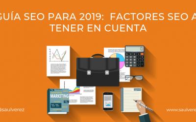 Guía SEO para 2019:  6 Factores SEO a tener en cuenta [Ejemplos]