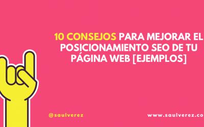 10 Consejos para mejorar el Posicionamiento SEO de tu Página Web [Ejemplos]